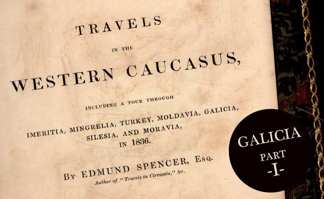 Edmund Spencer – travel through Galicia, 1836 year – part I